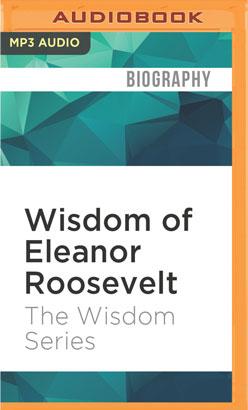 Wisdom of Eleanor Roosevelt