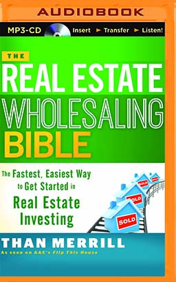 Real Estate Wholesaling Bible, The