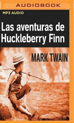 Las aventuras de Huckleberry Finn (Narración en Castellano)