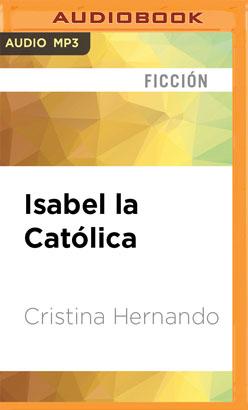 Isabel la Católica (Narración en Castellano)