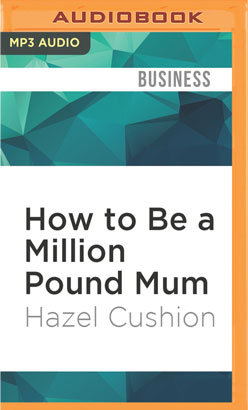 How to Be a Million Pound Mum