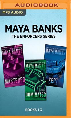 Maya Banks The Enforcers Series: Books 1-3