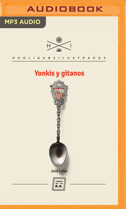 Yonkis y Gitanos (Narración en Castellano) (Spanish Edition)
