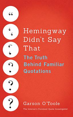 Hemingway Didn't Say That