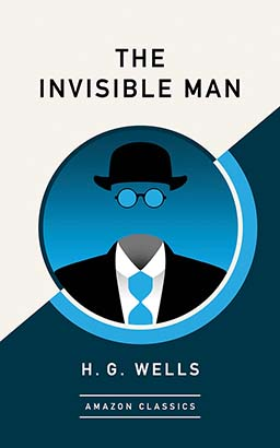 Invisible Man (AmazonClassics Edition), The