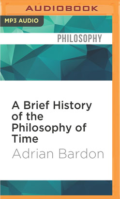 Brief History of the Philosophy of Time, A