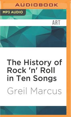 History of Rock 'n' Roll in Ten Songs, The