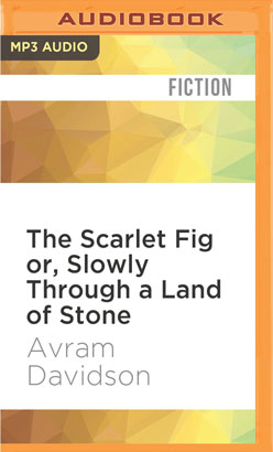 Scarlet Fig or, Slowly Through a Land of Stone, The