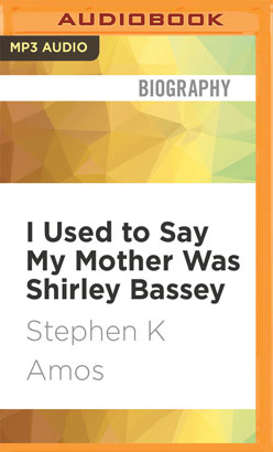 I Used to Say My Mother Was Shirley Bassey