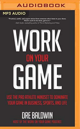 Work on Your Game
