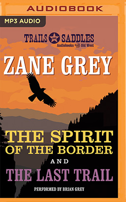 Spirit of the Border and The Last Trail, The