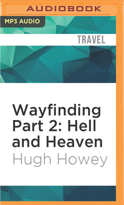 Wayfinding Part 2: Hell and Heaven