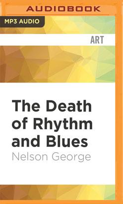 Death of Rhythm and Blues, The