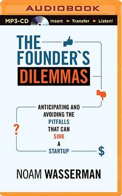 Founder's Dilemmas, The