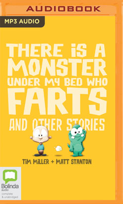 There is a Monster Under My Bed Who Farts and Other Stories