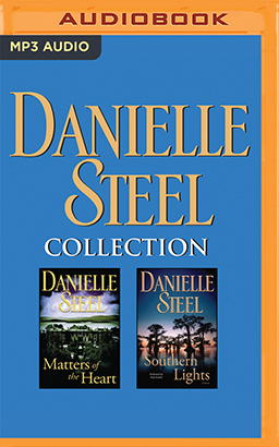 Danielle Steel - Collection: Matters of the Heart & Southern Lights