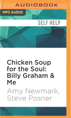 Chicken Soup for the Soul: Billy Graham & Me