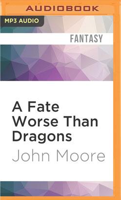 Fate Worse Than Dragons, A