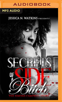 Secrets of a Side Bitch: The Simone Campbell Story
