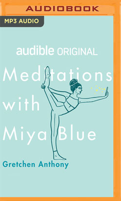 Meditations with Miya Blue