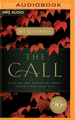 Call: Finding and Fulfilling God's Purpose For Your Life, The