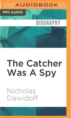 Catcher Was A Spy, The