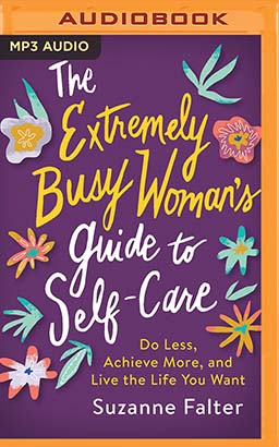 Extremely Busy Woman's Guide to Self-Care, The
