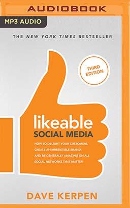 Likeable Social Media, Third Edition