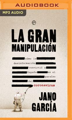 La Gran Manipulación (Narración en Castellano)