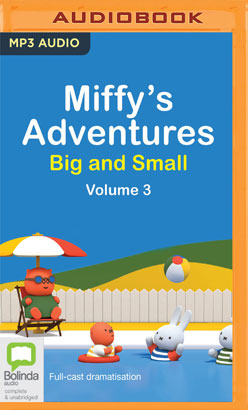 Miffy's Adventures Big and Small: Volume Three