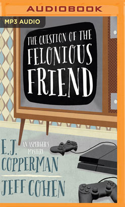 Question of the Felonious Friend, The