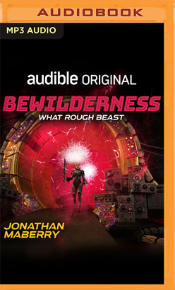 Bewilderness, Part Two: What Rough Beast