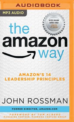 Amazon Way: Amazon's 14 Leadership Principles, The