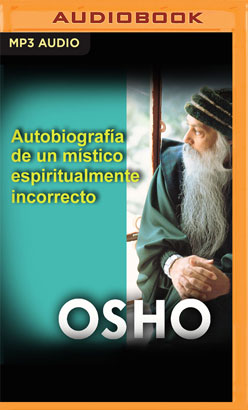 Autobiografía de un místico espiritualmente incorrecto (Narración en Castellano)