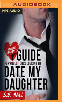 Sawyer Backett's Guide for Tools Looking to Date My Daughter