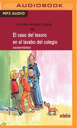 El Caso Del Tesoro En El Lavabo Del Colegio