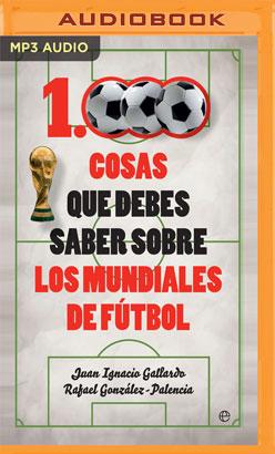 1000 cosas que debes saber sobre los mundiales de fútbol (Narración en Castellano)