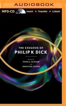 Exegesis of Philip K. Dick, The