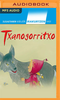 Txanogorritxo (Narración en Euskera)