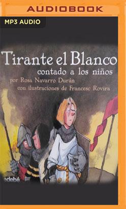 Tirante El Blanco Contado A Los Niños (Narración en Castellano)