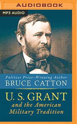 U. S. Grant and the American Military Tradition