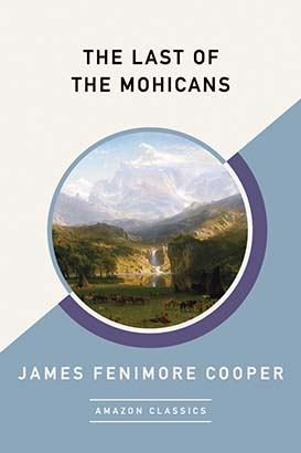 Last of the Mohicans (AmazonClassics Edition), The