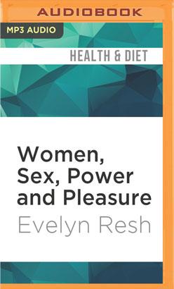 Women, Sex, Power and Pleasure