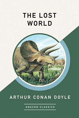 Lost World (AmazonClassics Edition), The