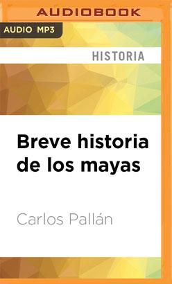 Breve historia de los mayas (Narración en Castellano)