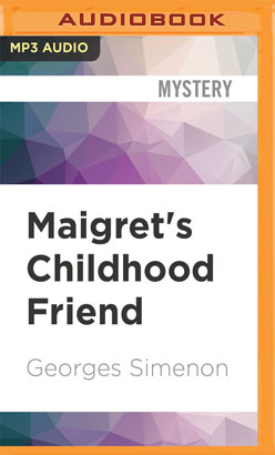 Maigret's Childhood Friend