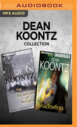 Dean Koontz Collection - The Servants of Twilight & Shadowfires