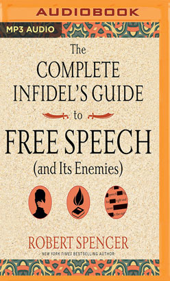 Complete Infidel's Guide to Free Speech (and Its Enemies), The
