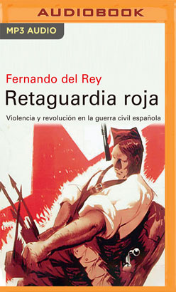 Retaguardia Roja: Violencia y Revolucion en la Guerra Civil Española (Narración en Castellano)