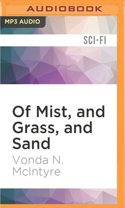 Of Mist, and Grass, and Sand